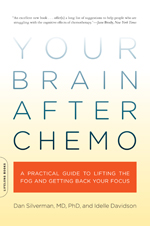 Your Brain after Chemo, advice for cancer patients, help with chemo-brain, chemobrain